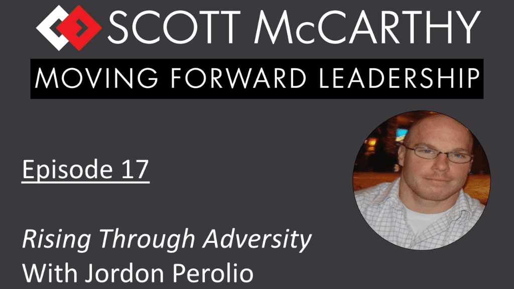 Rising Through Adversity | Jordon Perolio | Episode 17