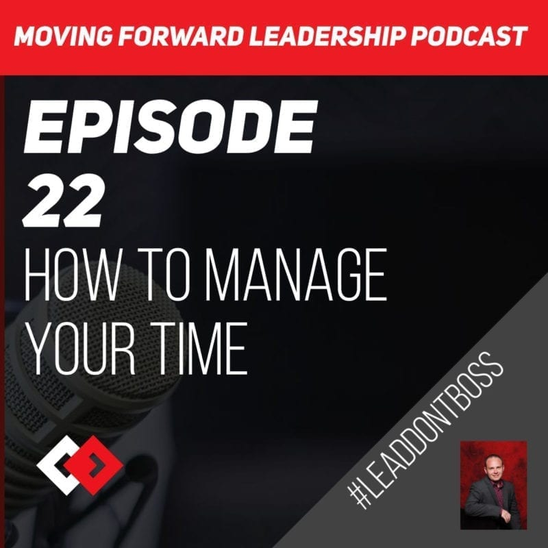 How to Manage Your Time | Episode 22