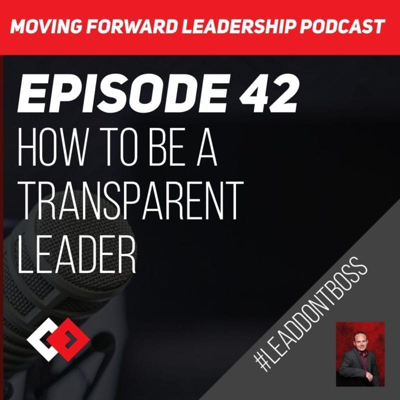 How to be a Transparent Leader | Episode 42