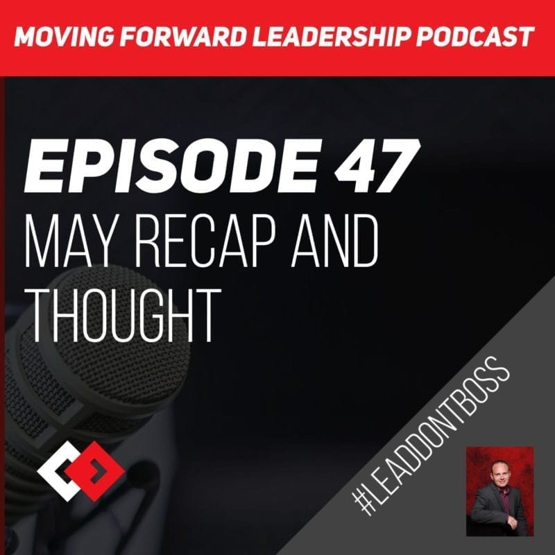 May Recap and Thoughts | Episode 47