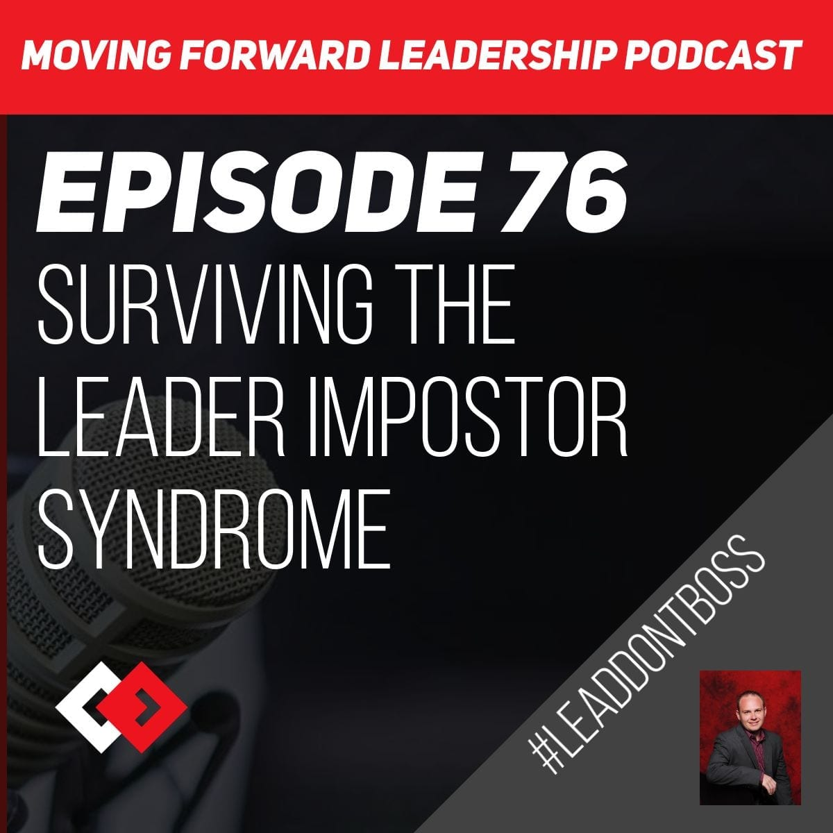 Surviving the Leader Impostor Syndrome | Episode 76