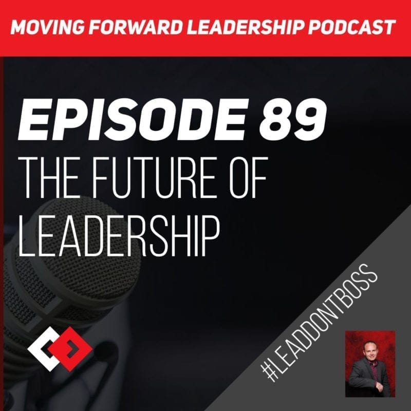 The Future of Leadership   Episode 89