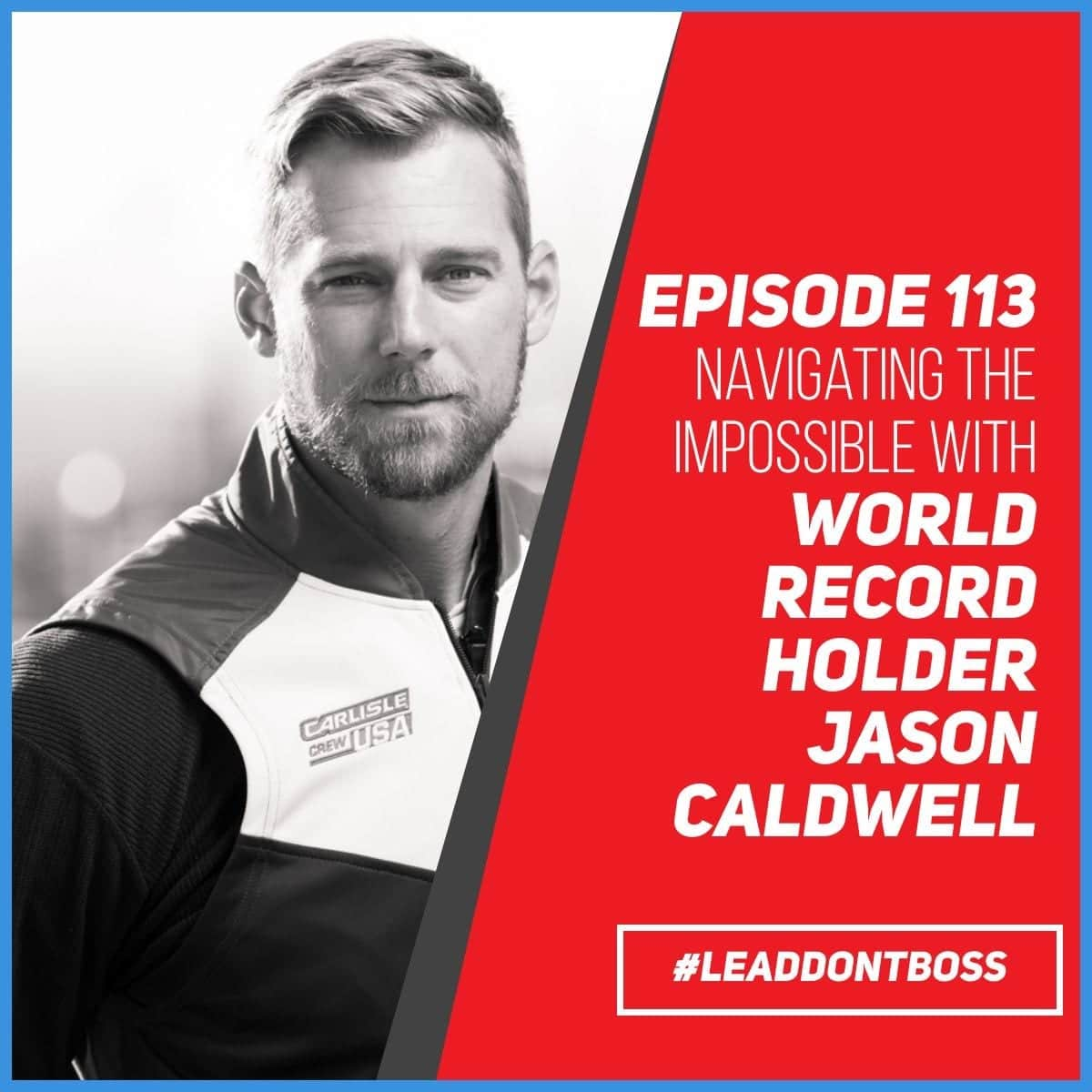 Navigating the Impossible | Jason Caldwell | Episode 113