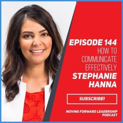 How to Communicate Effectively | Stephanie Hanna | Episode 144