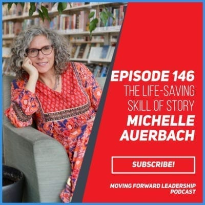 The Life-Saving Skill of Story Telling | Michelle Auerbach | Episode 146