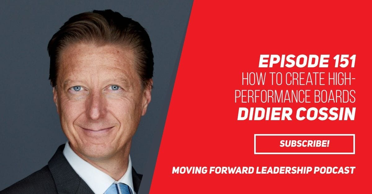 How to create High-Performance Boards | Didier Cossin | Episode 151