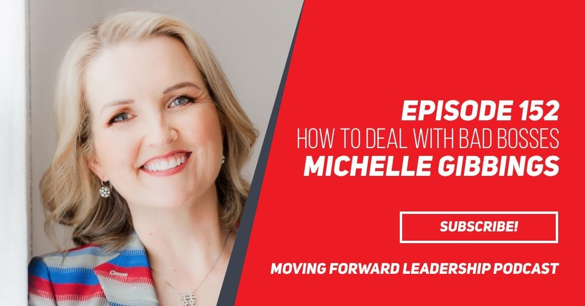 How to Deal with Bad Bosses | Michelle Gibbings | Episode 152