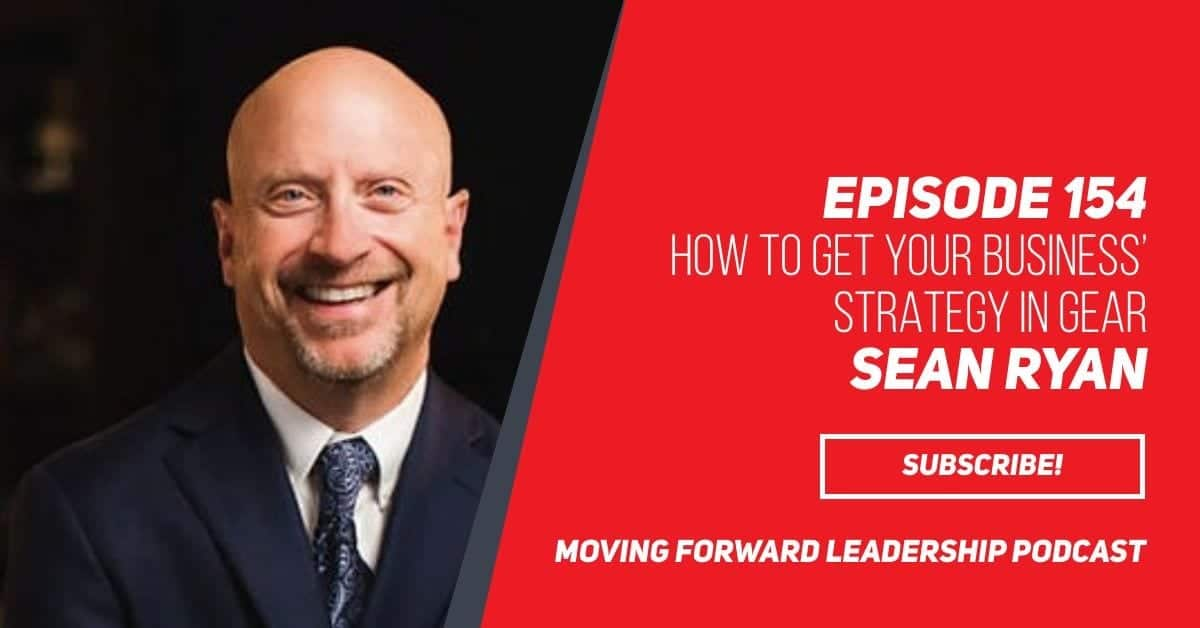 How to get your Business' Strategy in Gear | Sean Ryan | Episode 154